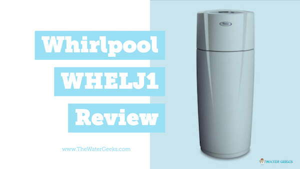 Whirlpool WHELJ1 Water Filter Review - The Water Geeks